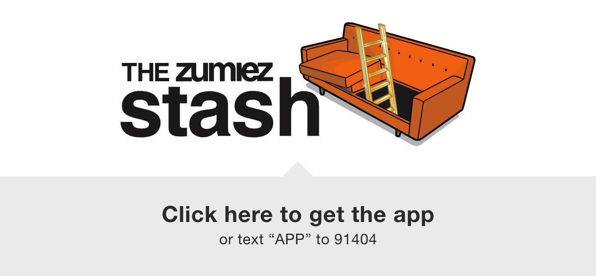 THE ZUMIEZ STASH CLICK HERE TO GET THE APP OR TEXT 'APP' TO 91404